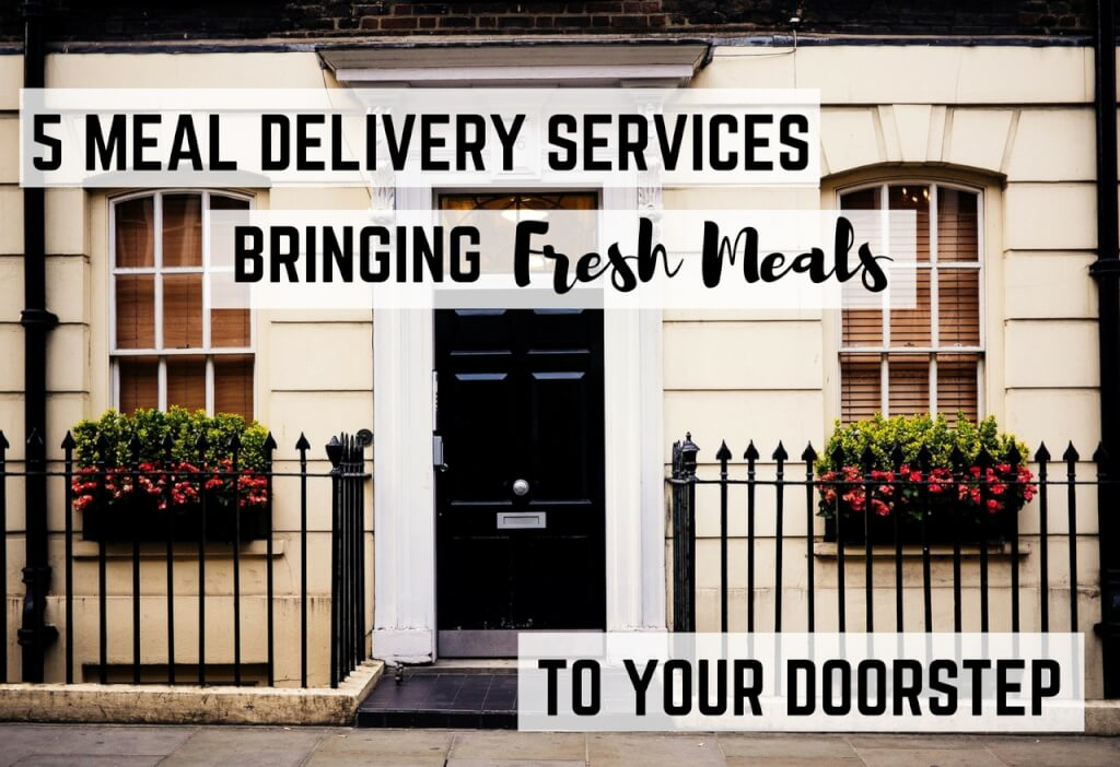 5 Food Delivery Services That Bring Fresh Meals To Your